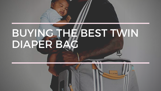 Buying the Best Twin Diaper Bag