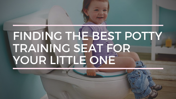 Finding the Best Potty Training Seat for Your Little One