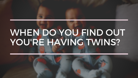 when do you find out you're having twins