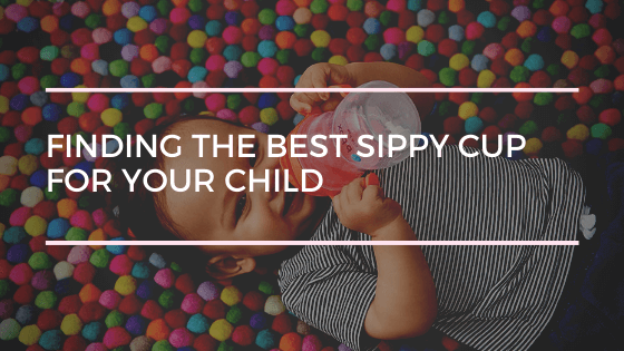 Finding the Best Sippy Cup for Your Child